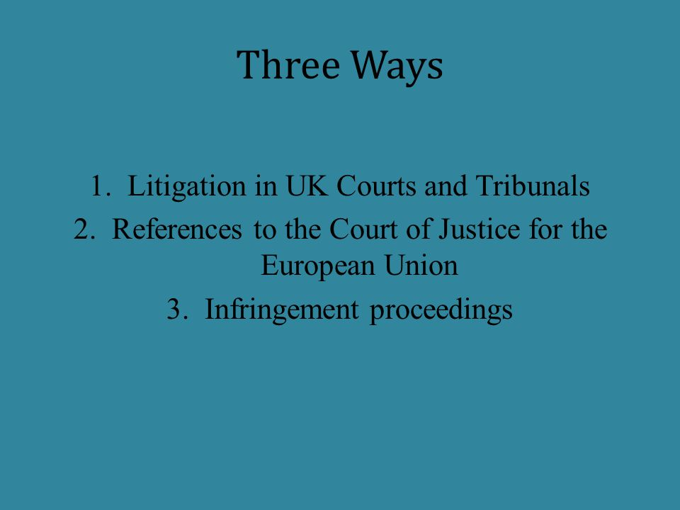 Three Ways Litigation in UK Courts and Tribunals