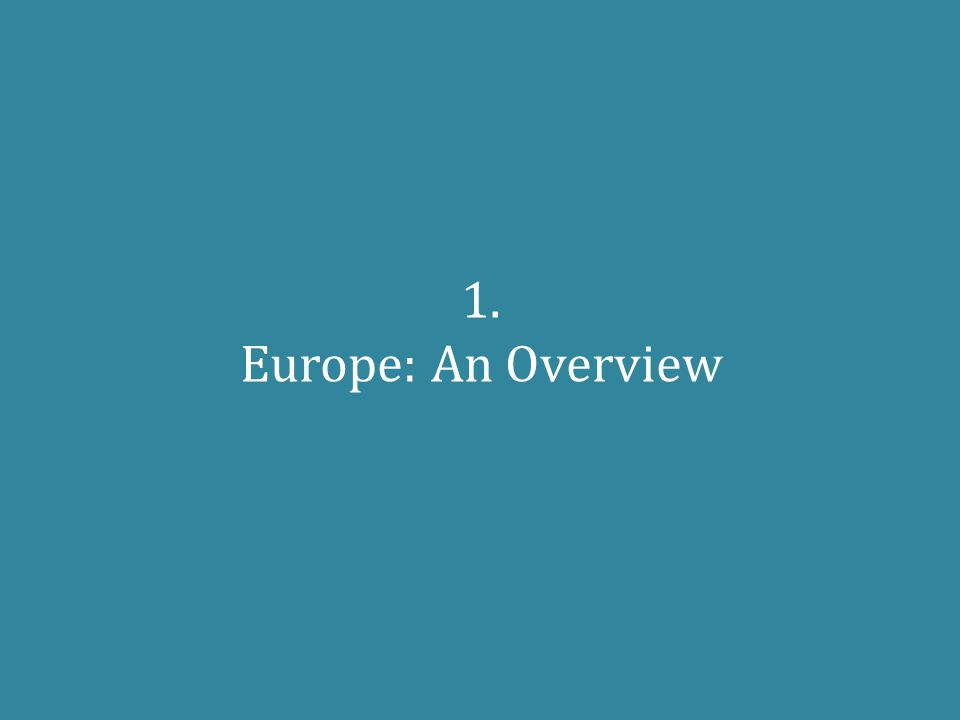 1. Europe: An Overview