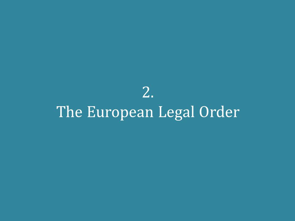 2. The European Legal Order