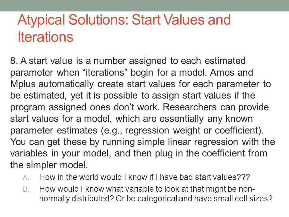 Atypical Solutions: Start Values and Iterations