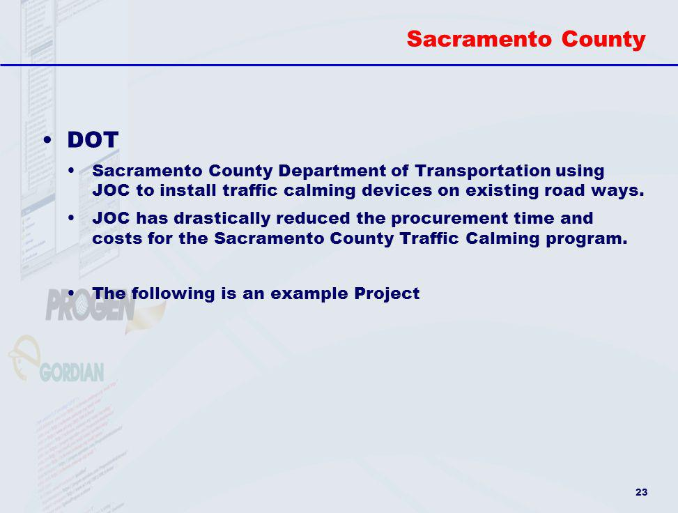 Sacramento County DOT. Sacramento County Department of Transportation using JOC to install traffic calming devices on existing road ways.