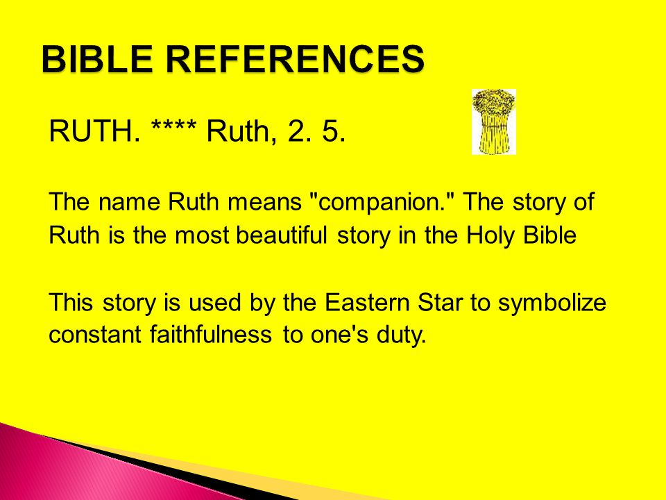BIBLE REFERENCES RUTH. **** Ruth, 2. 5.