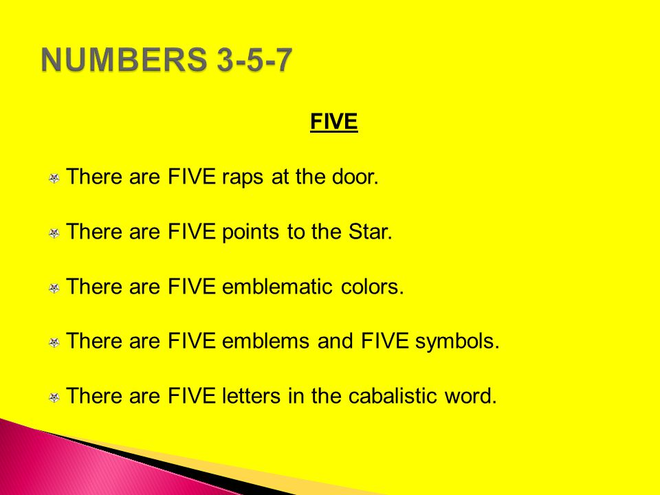 NUMBERS 3-5-7 FIVE There are FIVE raps at the door.