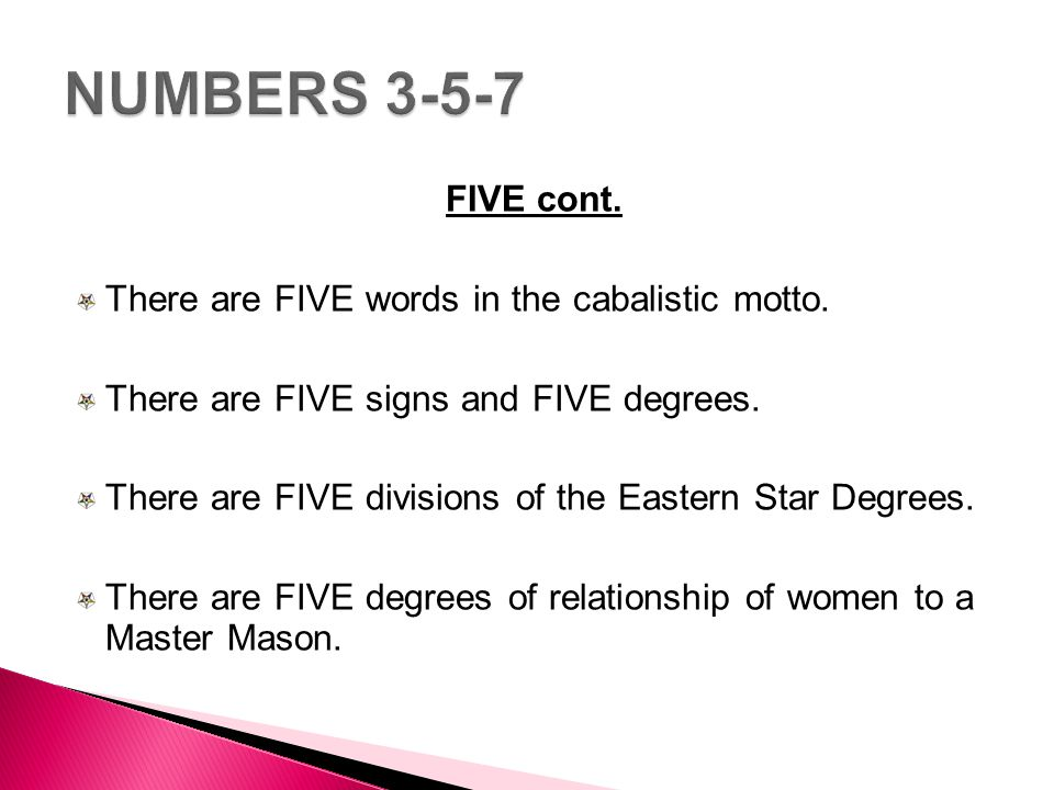 NUMBERS 3-5-7 FIVE cont. There are FIVE words in the cabalistic motto.