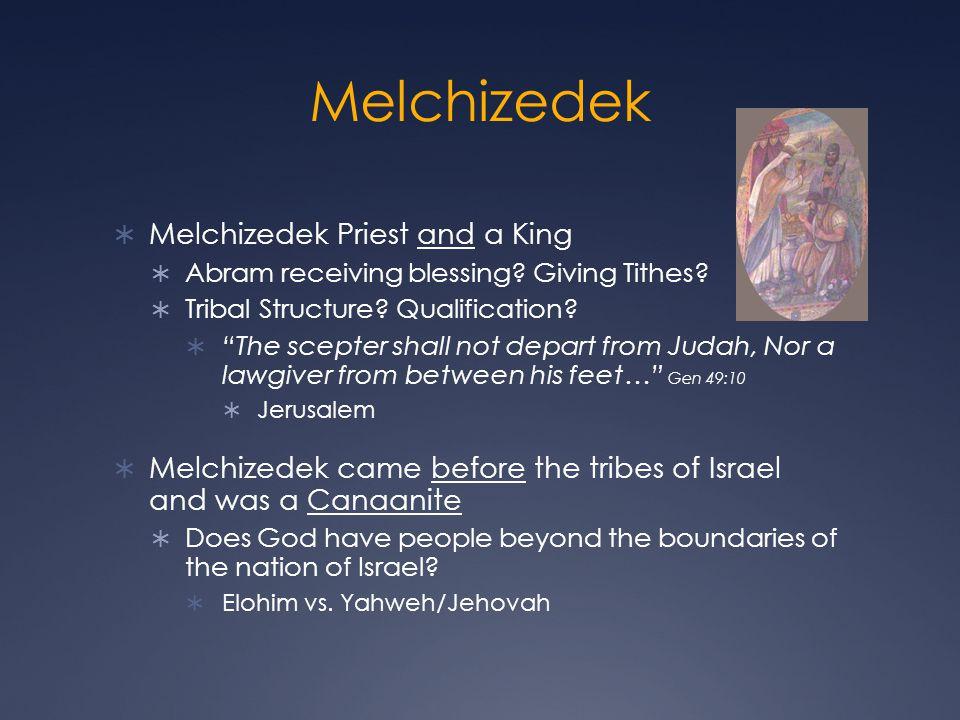 Melchizedek Melchizedek Priest and a King