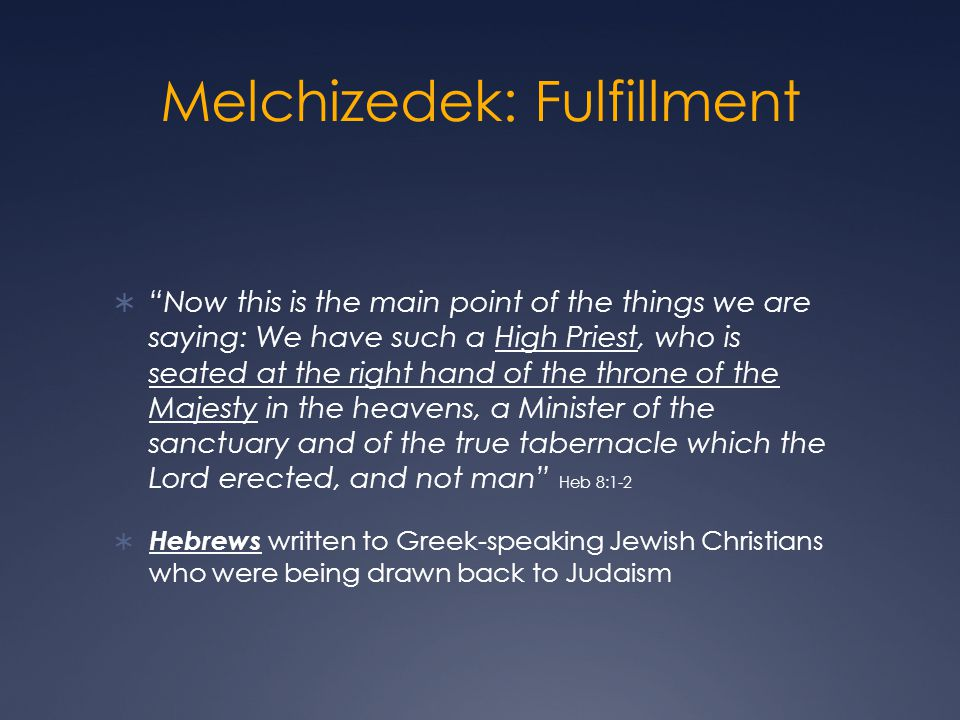 Melchizedek: Fulfillment