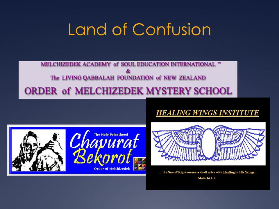 Land of Confusion INDIGENOUS COSMIC GOLDEN RE ORDER OF MELCHIZEDEK