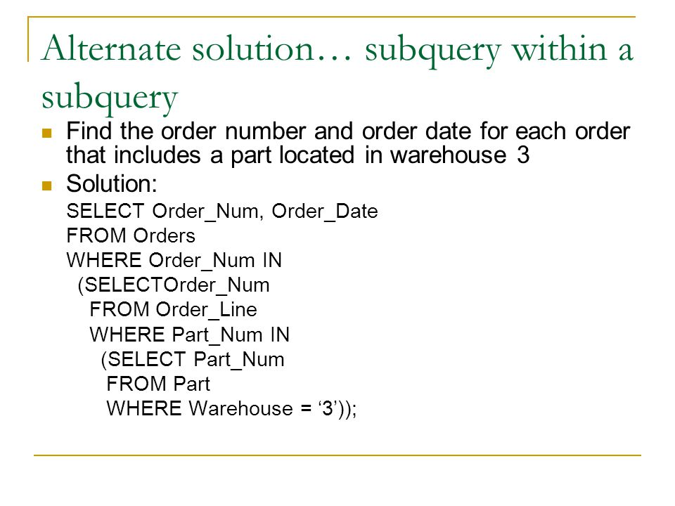 Alternate solution… subquery within a subquery