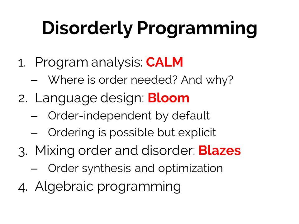 Disorderly Programming