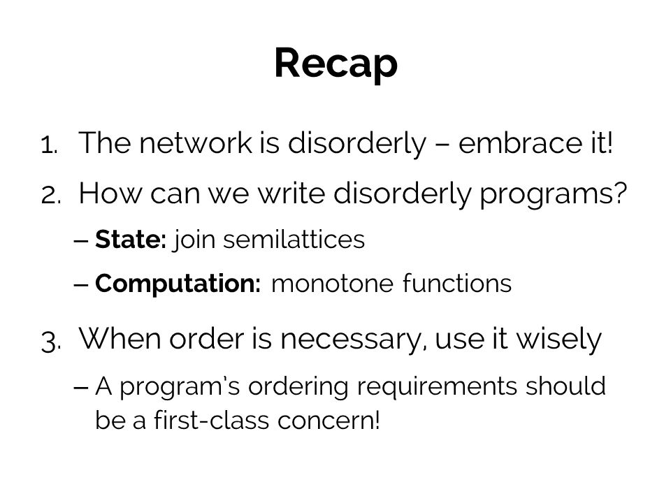 Recap The network is disorderly – embrace it!
