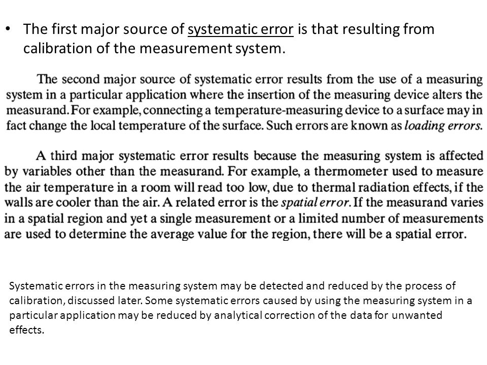 The first major source of systematic error is that resulting from calibration of the measurement system.