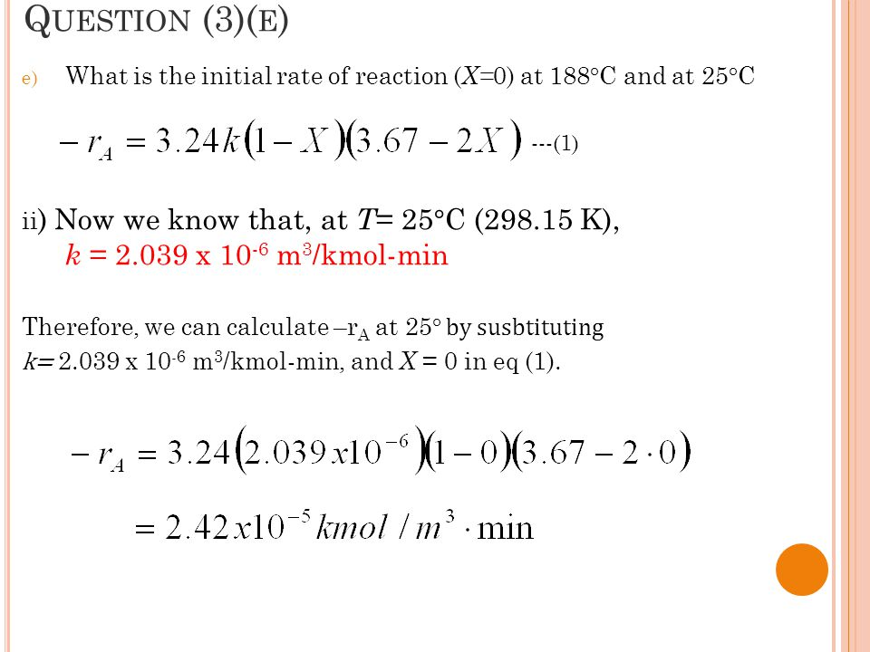 Question (3)(e) What is the initial rate of reaction (X=0) at 188°C and at 25°C.