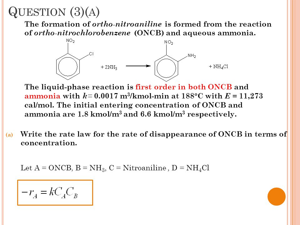 Question (3)(a) Let A = ONCB, B = NH3, C = Nitroaniline , D = NH4Cl