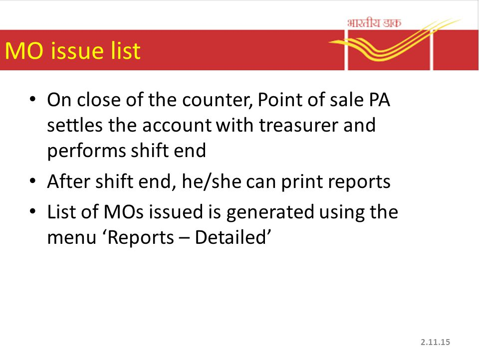 MO issue list On close of the counter, Point of sale PA settles the account with treasurer and performs shift end.