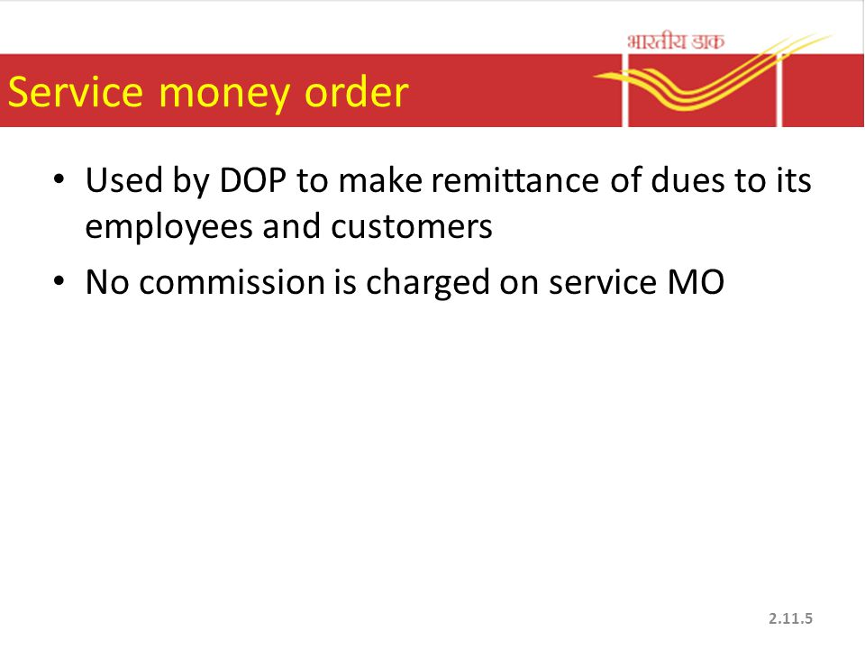 Service money order Used by DOP to make remittance of dues to its employees and customers.