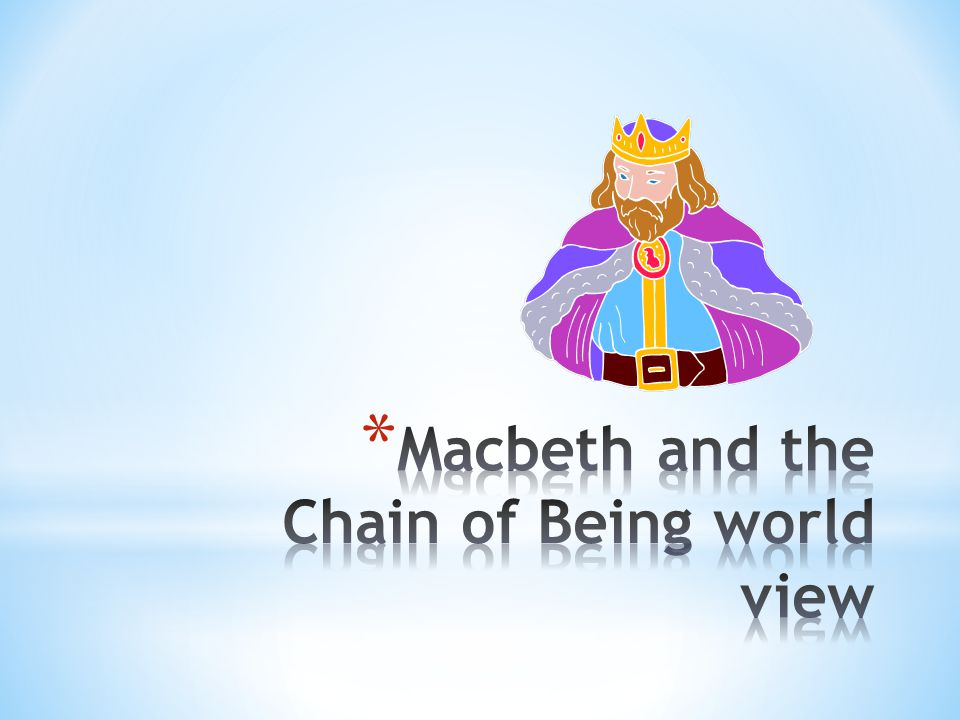 Macbeth and the Chain of Being world view