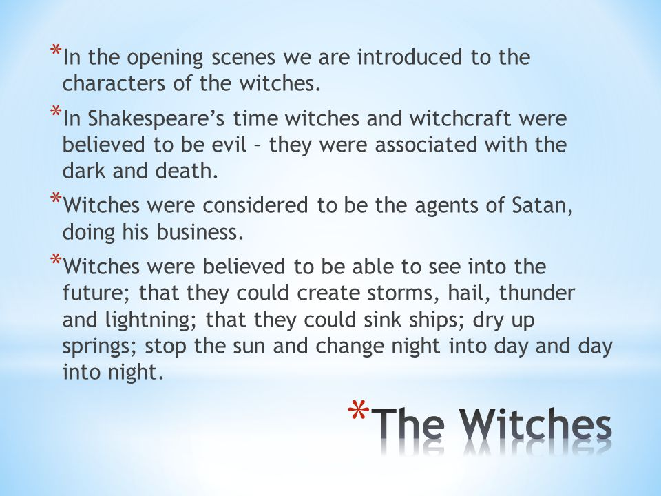 In the opening scenes we are introduced to the characters of the witches.
