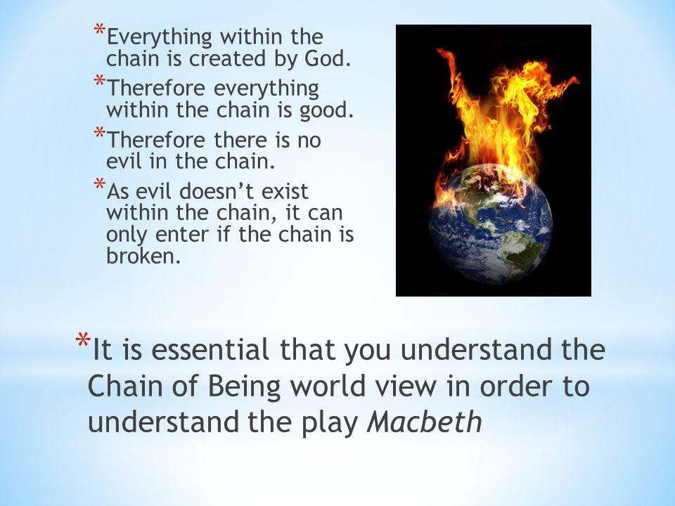 Everything within the chain is created by God.