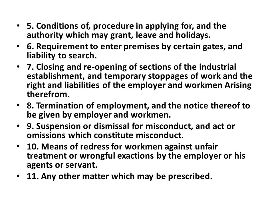 5. Conditions of, procedure in applying for, and the authority which may grant, leave and holidays.