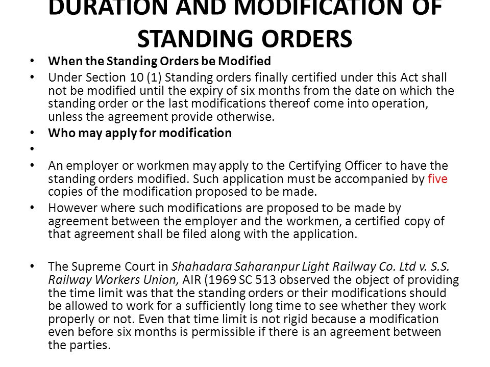 DURATION AND MODIFICATION OF STANDING ORDERS