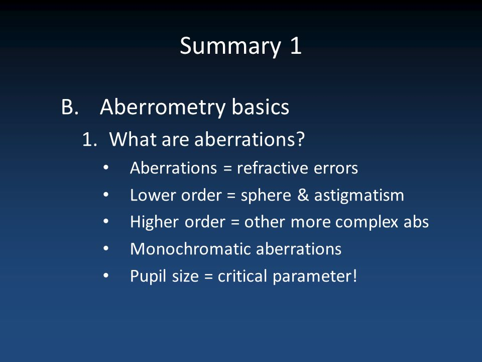 Summary 1 Aberrometry basics What are aberrations