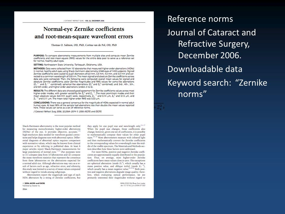 Reference norms Journal of Cataract and Refractive Surgery, December 2006. Downloadable data Keyword search: Zernike norms