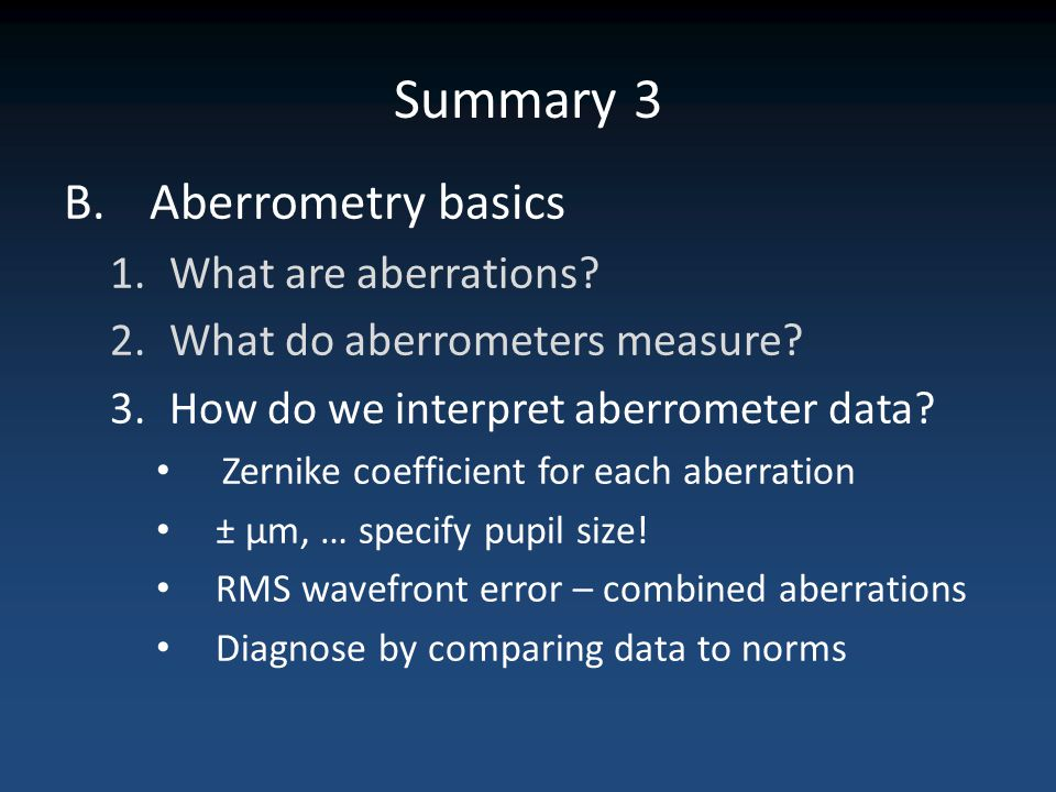 Summary 3 Aberrometry basics What are aberrations