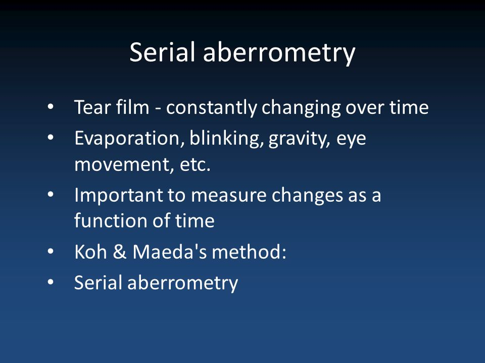 Serial aberrometry Tear film - constantly changing over time