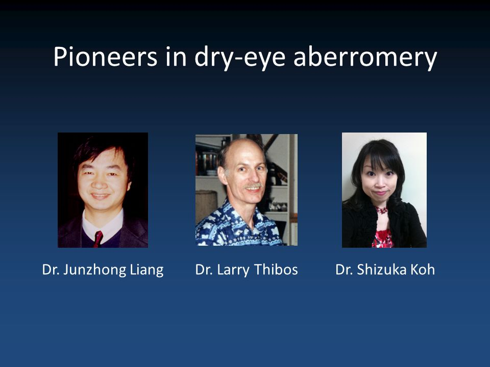 Pioneers in dry-eye aberromery