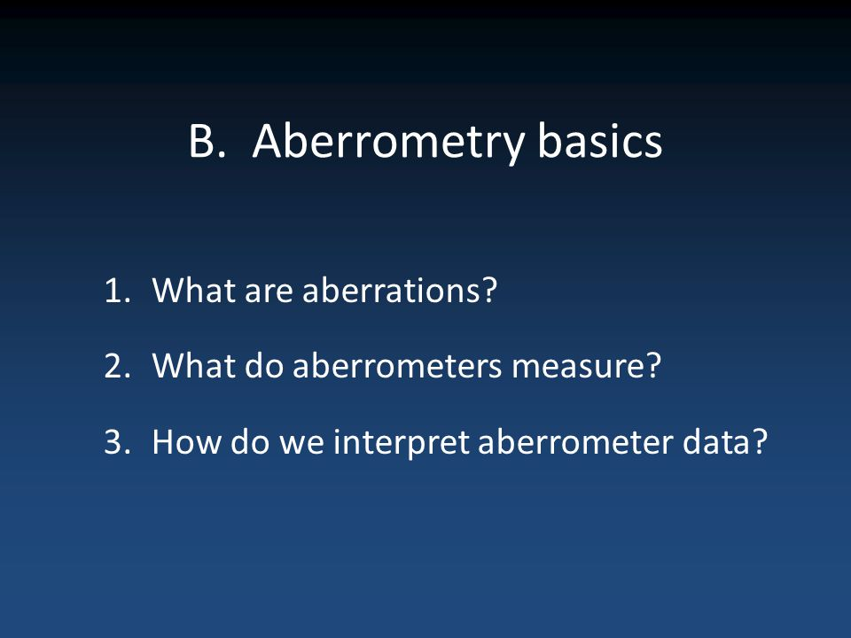 B. Aberrometry basics What are aberrations