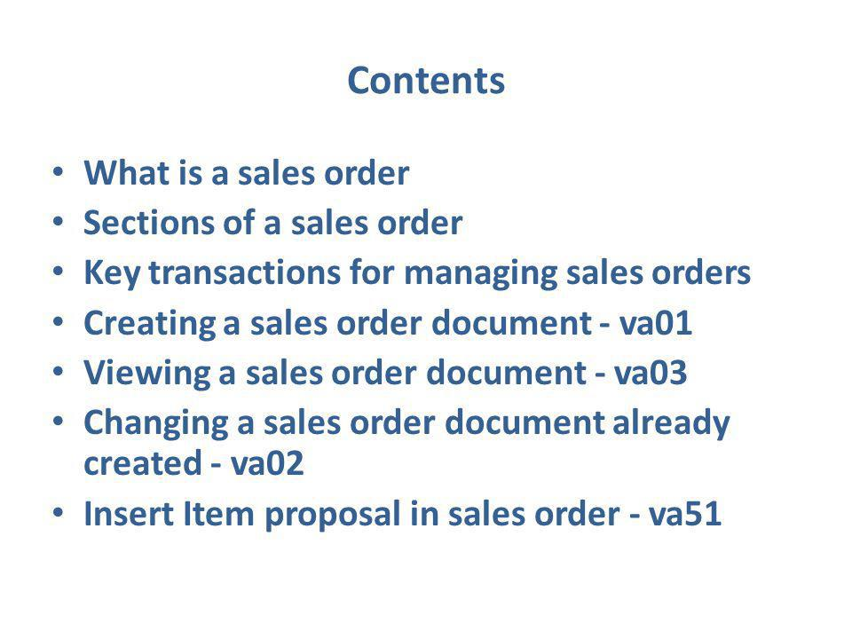 Contents What is a sales order Sections of a sales order