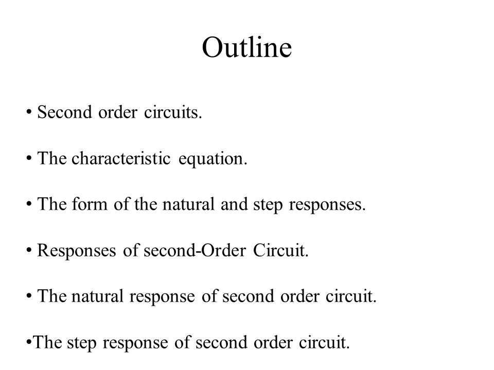 Outline Second order circuits. The characteristic equation.