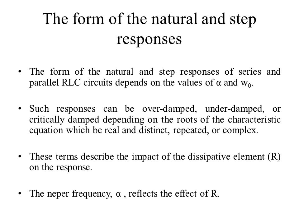 The form of the natural and step responses