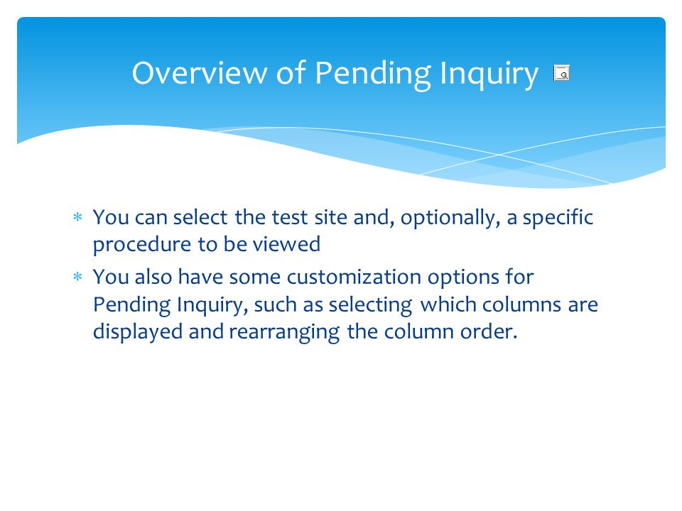 Overview of Pending Inquiry