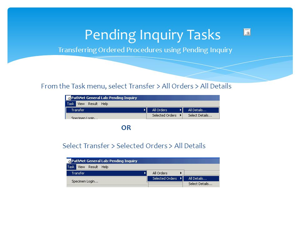 Transferring Ordered Procedures using Pending Inquiry