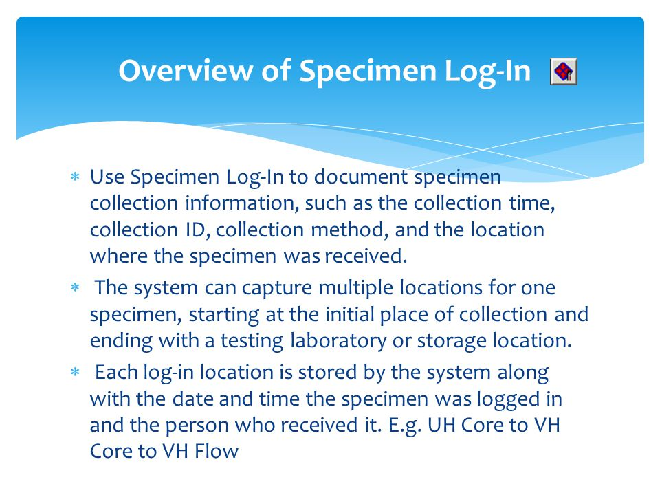 Overview of Specimen Log-In
