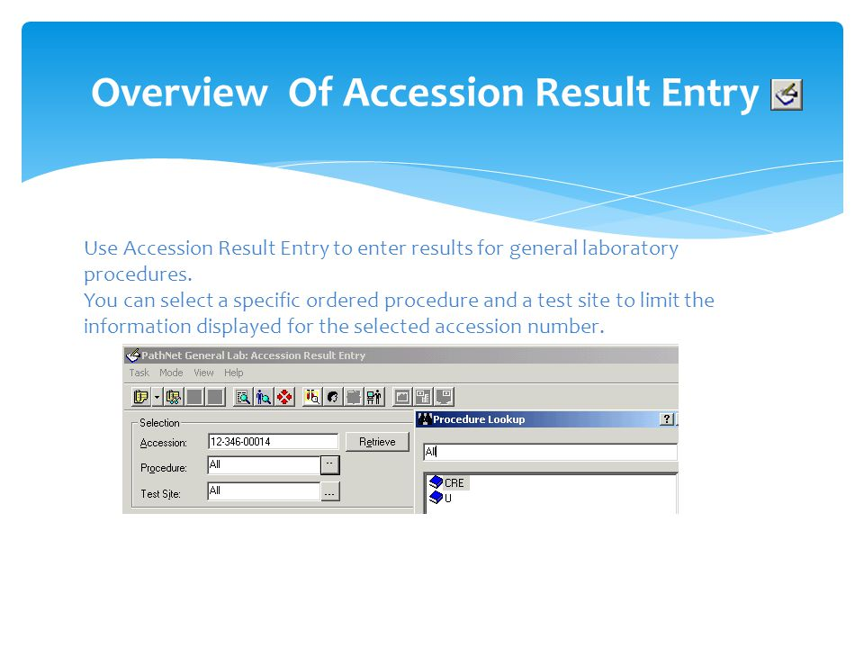 Overview Of Accession Result Entry