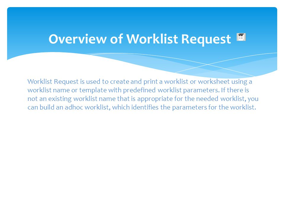 Overview of Worklist Request