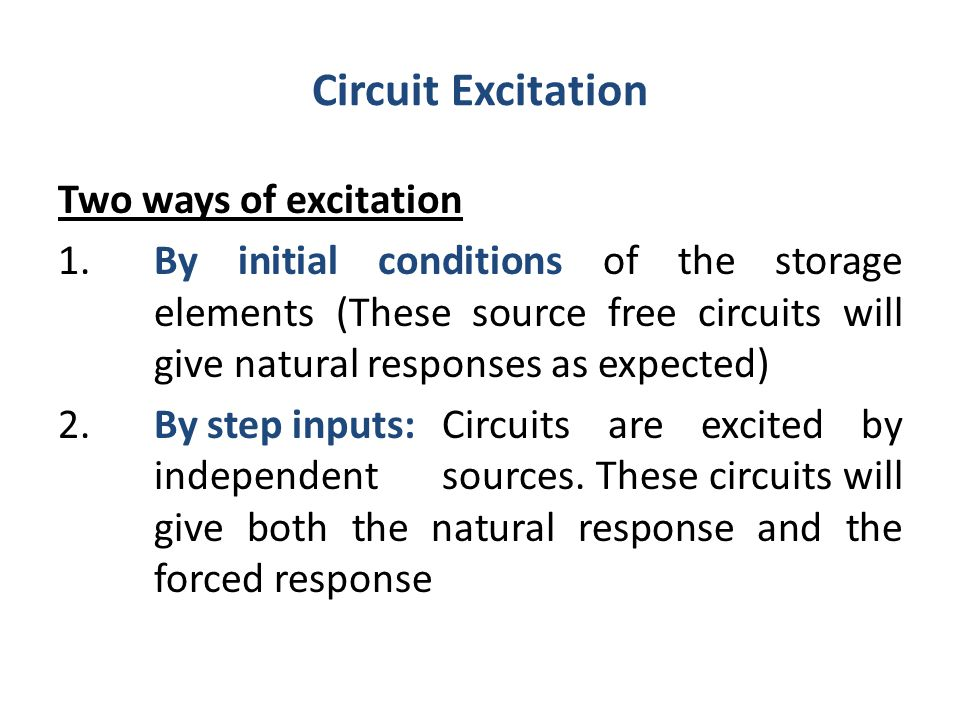 Circuit Excitation Two ways of excitation