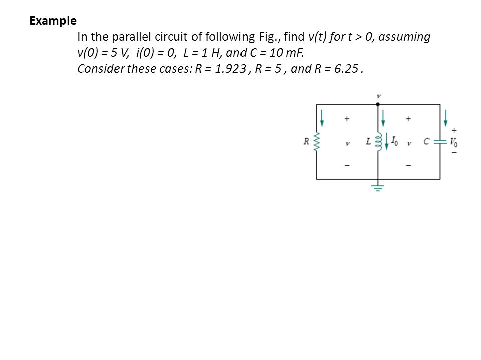 Example. In the parallel circuit of following Fig