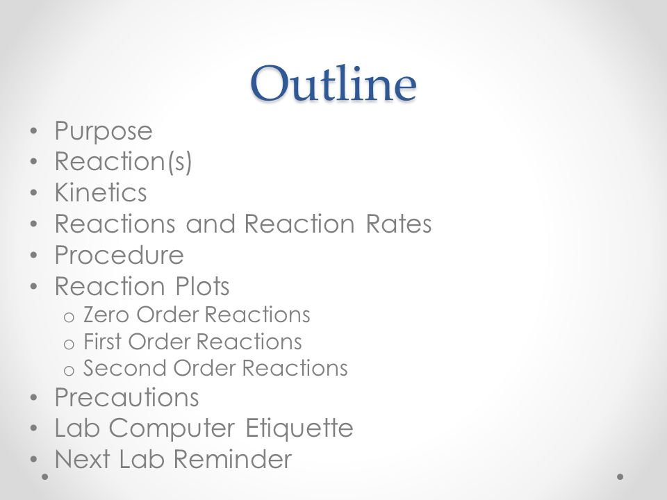 Outline Purpose Reaction(s) Kinetics Reactions and Reaction Rates