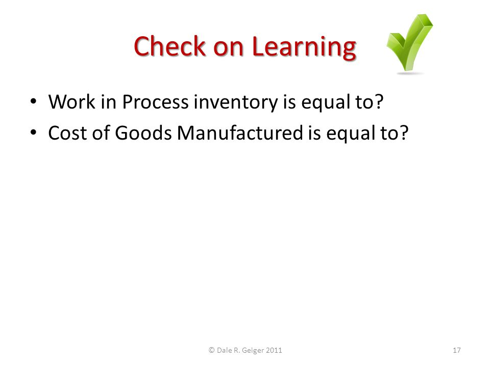 Check on Learning Work in Process inventory is equal to