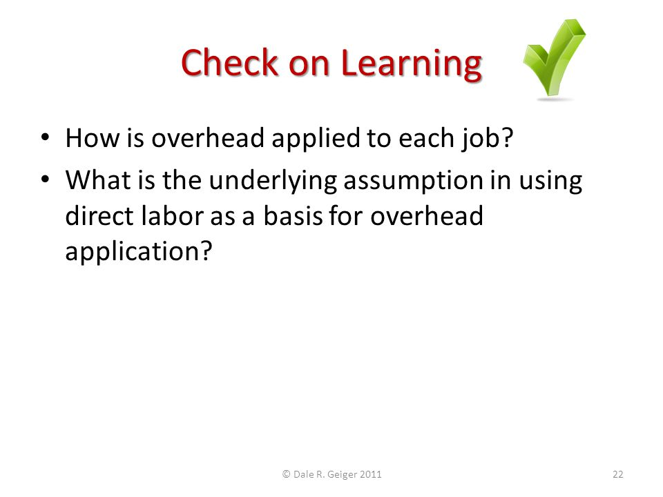 Check on Learning How is overhead applied to each job