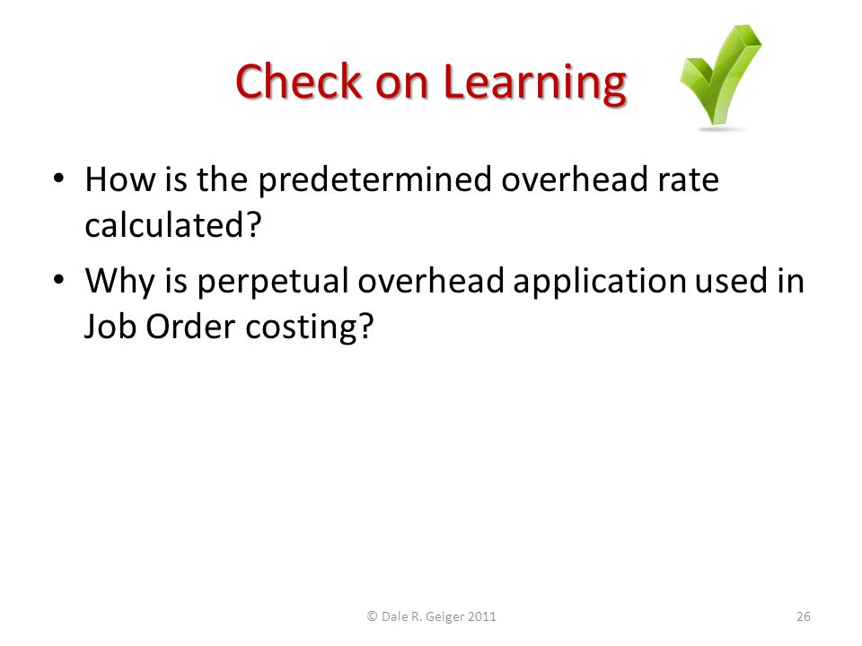 Check on Learning How is the predetermined overhead rate calculated