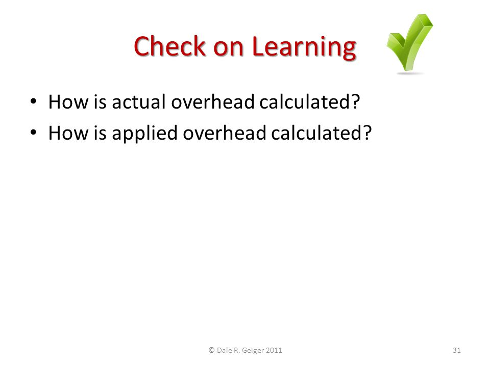Check on Learning How is actual overhead calculated