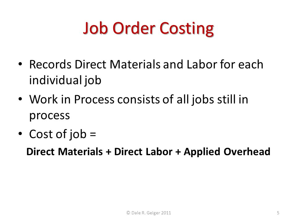 Job Order Costing Records Direct Materials and Labor for each individual job. Work in Process consists of all jobs still in process.