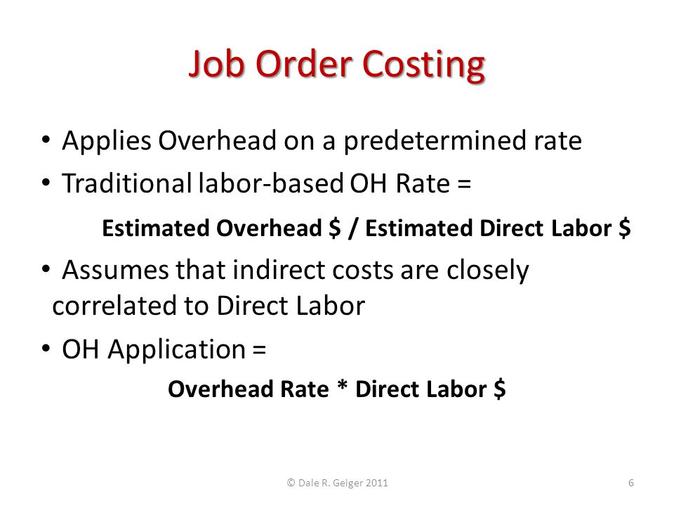 Overhead Rate * Direct Labor $