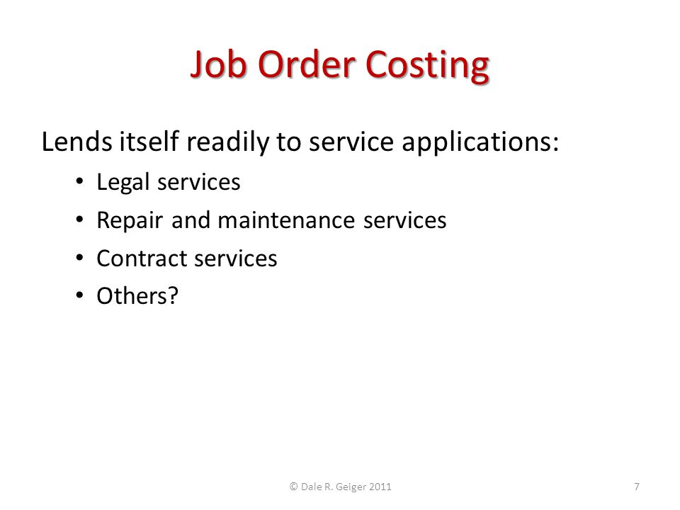 Job Order Costing Lends itself readily to service applications: