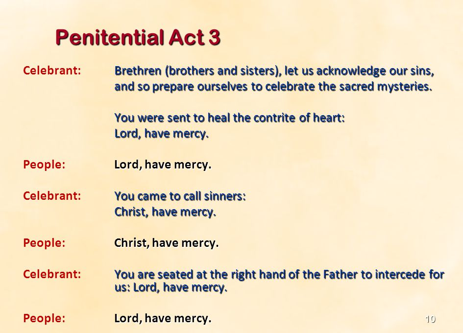 Penitential Act 3 Celebrant: Brethren (brothers and sisters), let us acknowledge our sins,