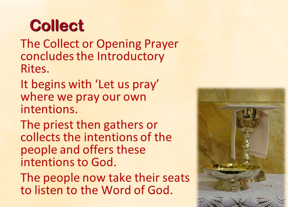 Collect It begins with 'Let us pray' where we pray our own intentions.